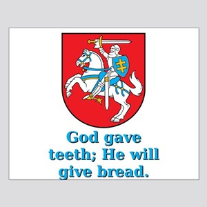 God Gave Teeth - Lithuanian Proverb Small Poster