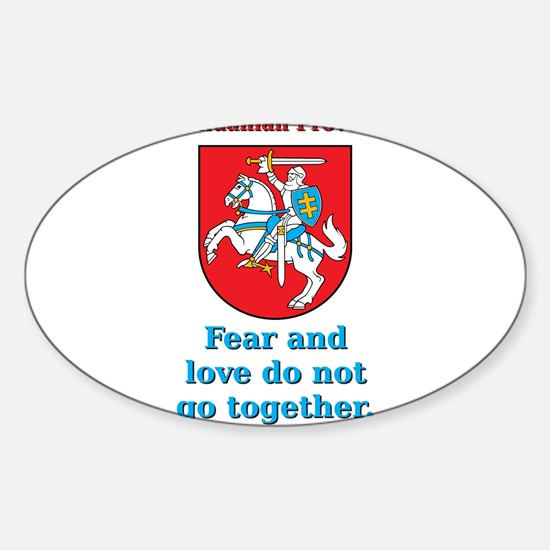 Fear And Love - Lithuanian Proverb Sticker (Oval)