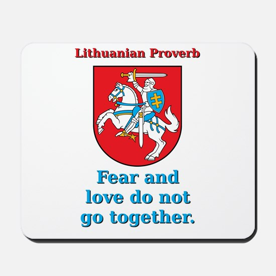 Fear And Love - Lithuanian Proverb Mousepad