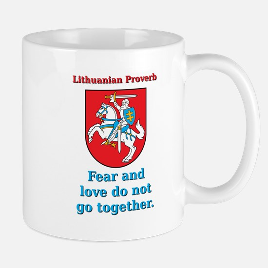 Fear And Love - Lithuanian Proverb Mug