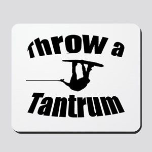 Throw a Tantrum Mousepad