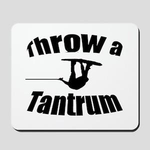 Throw a Tantrum Mousepad