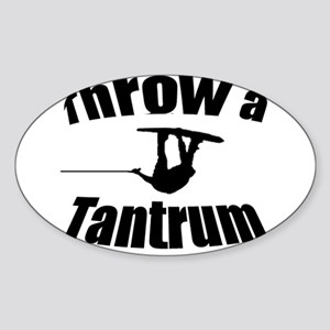 Throw a Tantrum Oval Sticker