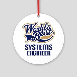 Systems Engineer (Worlds Best) Ornament (Round)