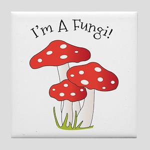 Im A Fungi Tile Coaster