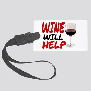 WINE WILL HELP Large Luggage Tag