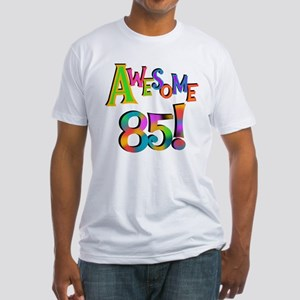Awesome 85 Birthday Fitted T-Shirt