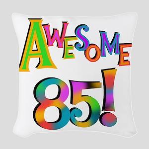 Awesome 85 Birthday Woven Throw Pillow