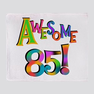 Awesome 85 Birthday Throw Blanket