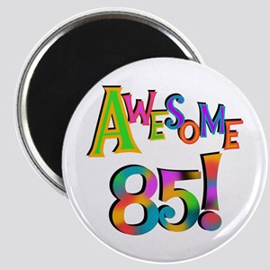 Awesome 85 Birthday Magnet