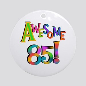 Awesome 85 Birthday Ornament (Round)