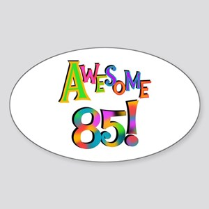 Awesome 85 Birthday Sticker (Oval)