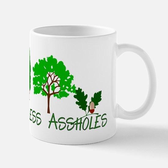 More Trees Less Assholes Mug