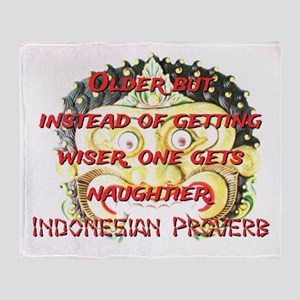 Older But Instead - Indonesian Proverb Throw Blank