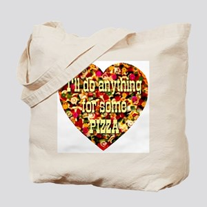 I'll do anything for some Piz Tote Bag