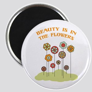 Beauty Is In The Flowers Magnets
