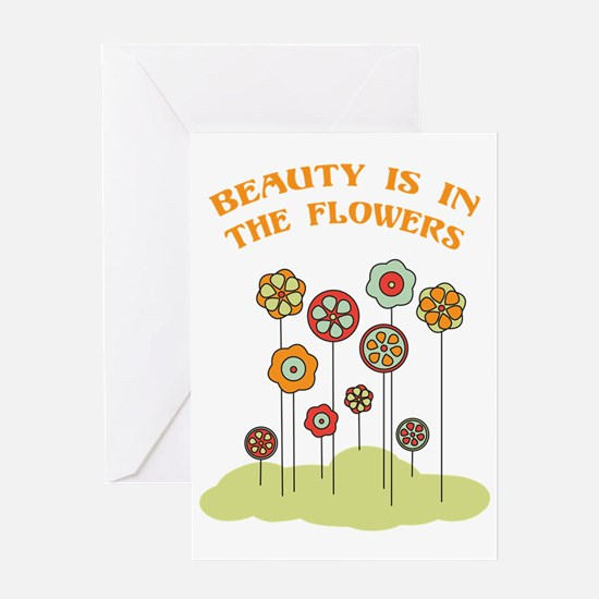 Beauty Is In The Flowers Greeting Cards