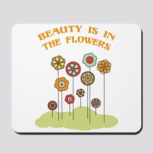 Beauty Is In The Flowers Mousepad