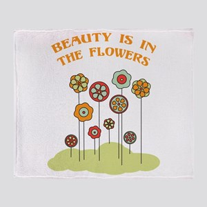 Beauty Is In The Flowers Throw Blanket
