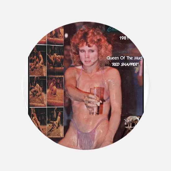 """Red Snapper Queen Of The Mud 1981 3.5"""" Button"""