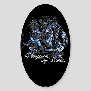 O CAPTAIN, MY CAPTAIN - Oval Sticker