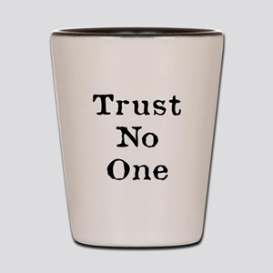 Trust No One (Black) Shot Glass