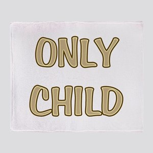Only Child Throw Blanket