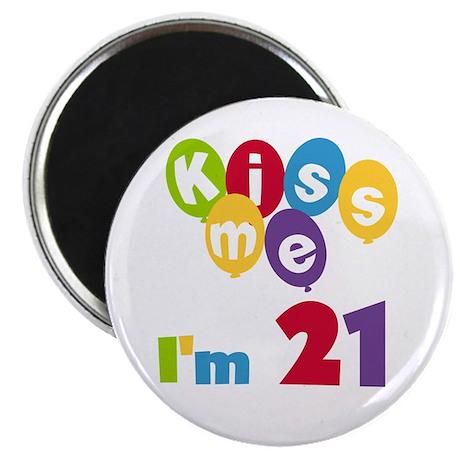 "Kiss Me I'm 21 2.25"" Magnet (10 pack)"