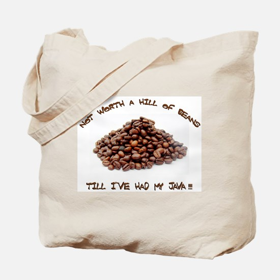 Not worth a hill of beans Tote Bag