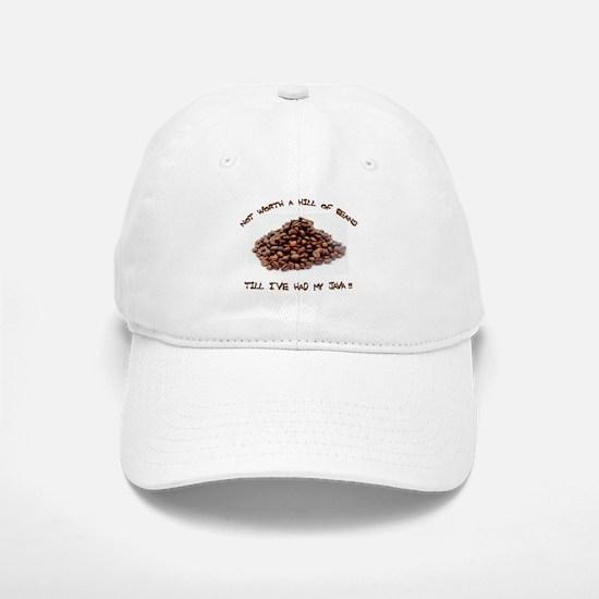 Not worth a hill of beans Baseball Baseball Cap