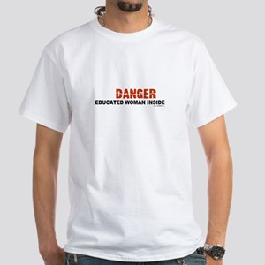 Danger - educated woman insid White T-Shirt