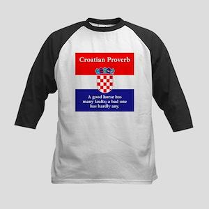 A Good Horse - Croatian Proverb Kids Baseball Tee