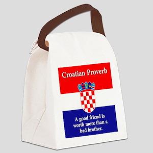 A Good Friend - Croatian Proverb Canvas Lunch Bag