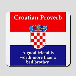 A Good Friend - Croatian Proverb Mousepad