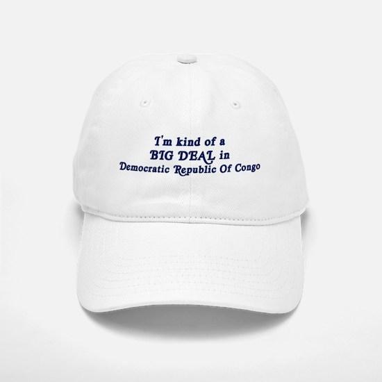 Big Deal in Democratic Republ Baseball Baseball Cap
