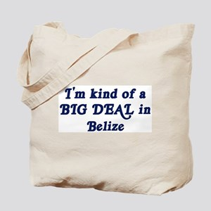 Big Deal in Belize Tote Bag