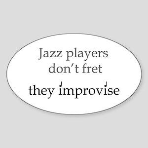 Jazz Player Don't Fret Oval Sticker