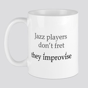 Jazz Player Don't Fret Mug