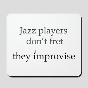 Jazz Player Don't Fret Mousepad