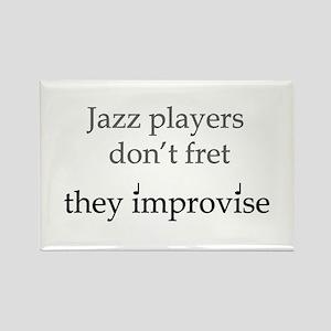 Jazz Player Don't Fret Rectangle Magnet