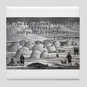 May You Have Warmth - Eskimo Proverb Tile Coaster