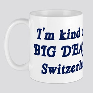 Big Deal in Switzerland Mug