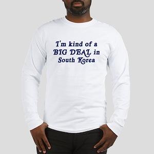 Big Deal in South Korea Long Sleeve T-Shirt