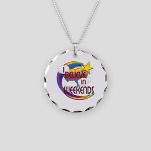 I Believe In Weekends Cute Believer Design Necklac