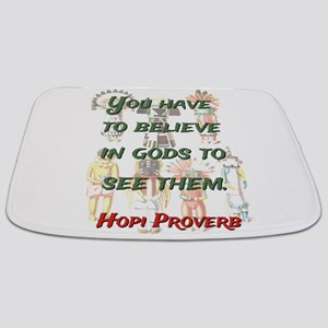 You Have To Believe - Hopi Proverb Bathmat