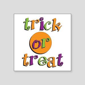 "Trick or Treat 2 Square Sticker 3"" x 3"""