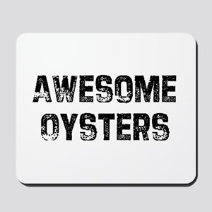 Awesome Oysters Mousepad