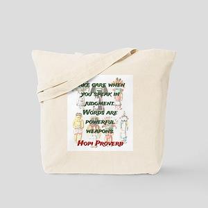 Take Care When You Speak - Hopi Proverb Tote Bag