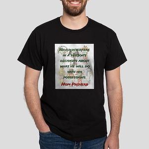 Never Interfere - Hopi Proverb Dark T-Shirt