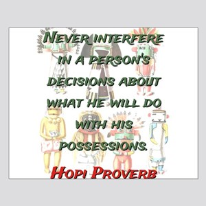 Never Interfere - Hopi Proverb Small Poster